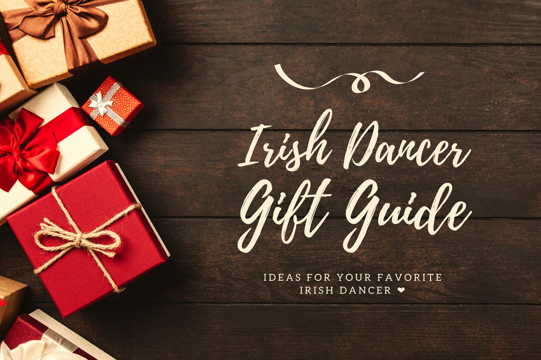 Holiday Gift Guide for Irish Dancers